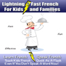 Lightning-Fast French for Kids and Families: Learn French, Speak French, Teach Kids French - Quick as a Flash, Even if You Dont Speak a Word Now! (Unabridged) Audiobook, by Carolyn Woods
