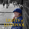 Lights of Liverpool (Unabridged), by Ruth Hamilton