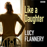Like a Daughter, by Lucy Flannery
