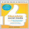 Likeable Social Media: How to Delight Your Customers, Create an Irresistible Brand, and Be Generally Amazing on Facebook (& Other Social Networks) (Unabridged), by Dave Kerpen
