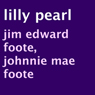 Lilly Pearl (Unabridged), by Jim Edward Foote