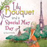 Lily Bouquet and a Special May Day (Unabridged), by Sue Wolfe