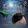The Lin Wu Chronicles: The Campus Creeper Audiobook, by P. A. Clark