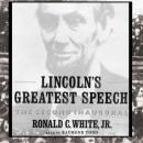 Lincolns Greatest Speech: The Second Inaugural (Unabridged) Audiobook, by Ronald C. White