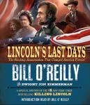 Lincolns Last Days: The Shocking Assassination that Changed America Forever (Unabridged), by Bill O'Reilly