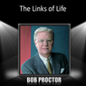 The Links of Life Audiobook, by Bob Proctor