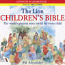 The Lion Childrens Bible: The Worlds Greatest Story Retold for Every Child (Unabridged), by Pat Alexander