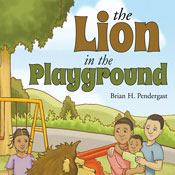 The Lion in the Playground (Unabridged) Audiobook, by Brian H. Pendergast