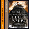 The Lion Wakes: The Kingdom Series, Book 1 (Unabridged), by Robert Low