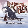 Listening for the Crack of Dawn Audiobook, by Donald Davis
