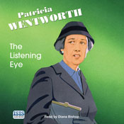 The Listening Eye (Unabridged) Audiobook, by Patricia Wentworth