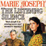 The Listening Silence (Unabridged) Audiobook, by Marie Joseph
