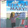 Lita pa Mary! (Rely on Mary!) (Unabridged), by Aino Trosell