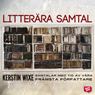 Litterara samtal (Literary Call) Audiobook, by Kerstin Wixe