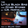 The Little Black Bag and Other Stories (Unabridged) Audiobook, by C. M. Kornbluth