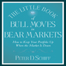 The Little Book of Bull Moves in Bear Markets: How to Keep Your Portfolio Up (Unabridged), by Peter D. Schiff