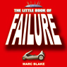The Little Book of Failure (Unabridged), by Marc Blake
