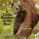 Little Brother to the Bear, A (Unabridged), by William J. Long