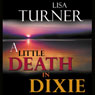 A Little Death in Dixie (Unabridged) Audiobook, by Lisa Turner