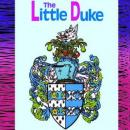 The Little Duke: The Childhood History of Richard the Fearless, Duke of Normandy (Unabridged), by Charlotte Yonge