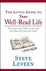 The Little Guide to Your Well-Read Life (Unabridged) Audiobook, by Steve Leveen