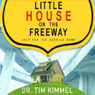 Little House on the Freeway: Help for the Hurried Home (Unabridged) Audiobook, by Dr. Tim Kimmel