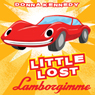 Little Lost Lamborgimme (Unabridged), by Donna Kennedy