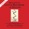 The Little Red Book of Selling: 12.5 Principles of Sales Greatness (Unabridged), by Jeffrey Gitomer