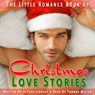 The Little Romance Book of Christmas Love Stories: A Collection of Festive, Short, Romantic Stories for the Holiday Season (Unabridged), by Alyssa Lindsey