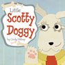 Little Scotty Doggy (Unabridged), by Cindy Millsap