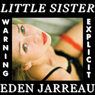 Little Sister (Explicit Sexual Content) (Unabridged) Audiobook, by Eden Jarreau