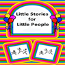 Little Stories for Little People (Unabridged) Audiobook, by Laura Hopkinson
