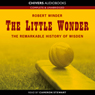 The Little Wonder: The Remarkable History of Wisden (Unabridged), by Robert Winder