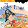 The Littlest Pirate: Aussie Nibbles (Unabridged) Audiobook, by Sherryl Clark