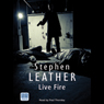 Live Fire: A Dan Shepherd Mystery (Unabridged), by Stephen Leather
