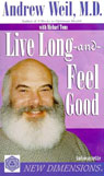 Live Long and Feel Good (Unabridged), by Andrew Weil