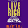 Live Rich: An 18-Step Guide to a Rewarding Lifestyle Audiobook, by Barry Kaye