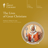 The Lives of Great Christians Audiobook, by The Great Courses