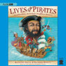 Lives of the Pirates: Swashbucklers, Scoundrels (Neighbors Beware!) (Unabridged), by Kathleen Krull