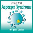 Living With Asperger Syndrome (Unabridged), by Dr. Joan Gomez