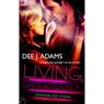 Living Dangerously: Adrenaline Highs, Book 4 (Unabridged), by Dee J. Adams