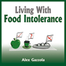 Living with Food Intolerance (Unabridged), by Alex Gazzola