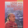 Living with the Himalayan Masters (Unabridged), by Swami Rama