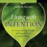 Living with Intention: The Science of Using Thoughts to Change Your Life and the World Audiobook, by Lynne McTaggart