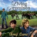 Living Promises: Keeping Promise Rock, Book 3 (Unabridged) Audiobook, by Amy Lane