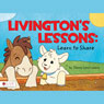 Livingstons Lessons: Learn to Share (Unabridged) Audiobook, by Tammy Lynn Lozano