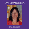 Livs Levande Eva (Unabridged) Audiobook, by Eva Dillner