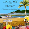 Local Boy and Tourist (Unabridged) Audiobook, by Pineapple Sam
