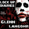 Lock Up Diaries: An Inside Look at Drug Wars in Prison: Prison Killers, Book 2 (Unabridged), by Glenn Langohr
