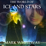Lodestone, Book Two: The World of Ice and Stars (Unabridged), by Mark Whiteway